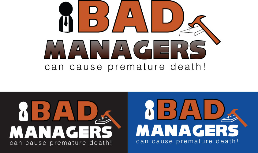 Logo Design by Private User - Entry No. 58 in the Logo Design Contest Unique Logo Design Wanted for Bad Managers Can Cause Premature Deaths.
