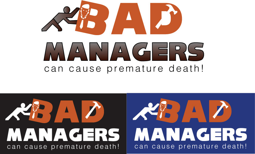 Logo Design by Private User - Entry No. 60 in the Logo Design Contest Unique Logo Design Wanted for Bad Managers Can Cause Premature Deaths.