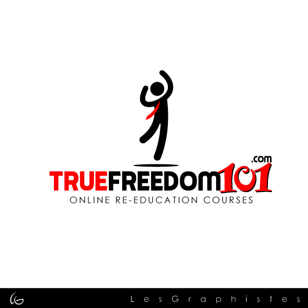 Logo Design by Les-Graphistes - Entry No. 15 in the Logo Design Contest www.TrueFreedom101.com Logo Design.