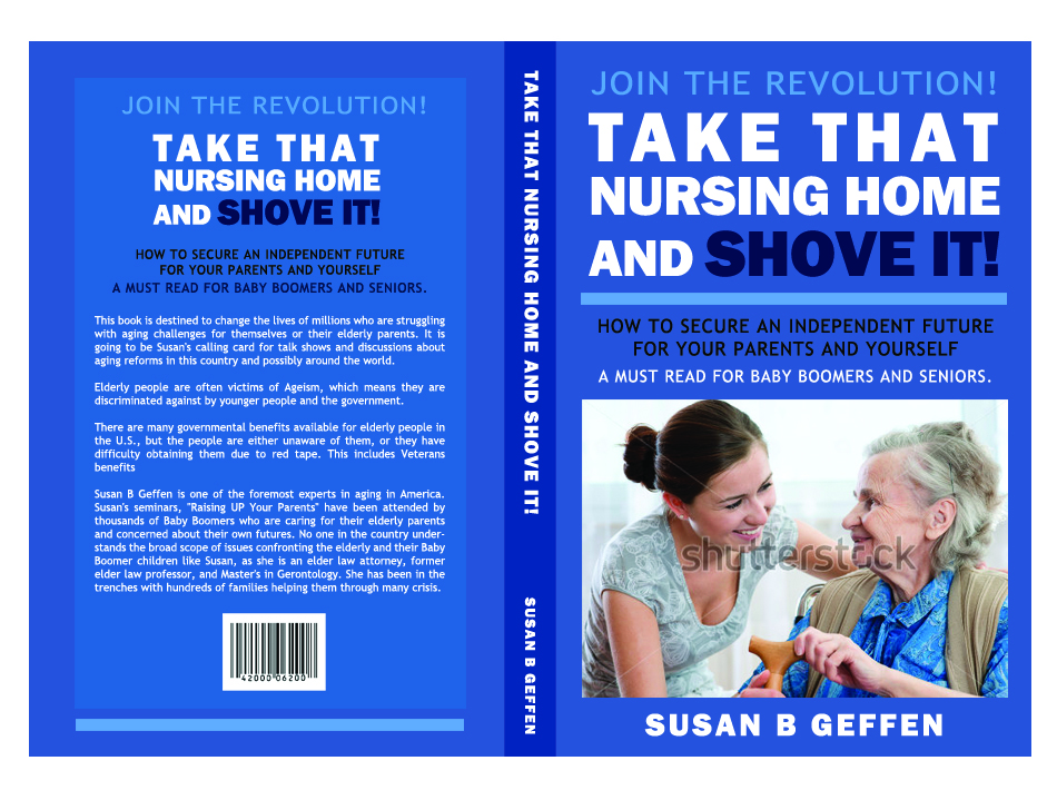 Book Cover Design by elmd - Entry No. 2 in the Book Cover Design Contest Take that nursing home and shove it! Book Cover Design.