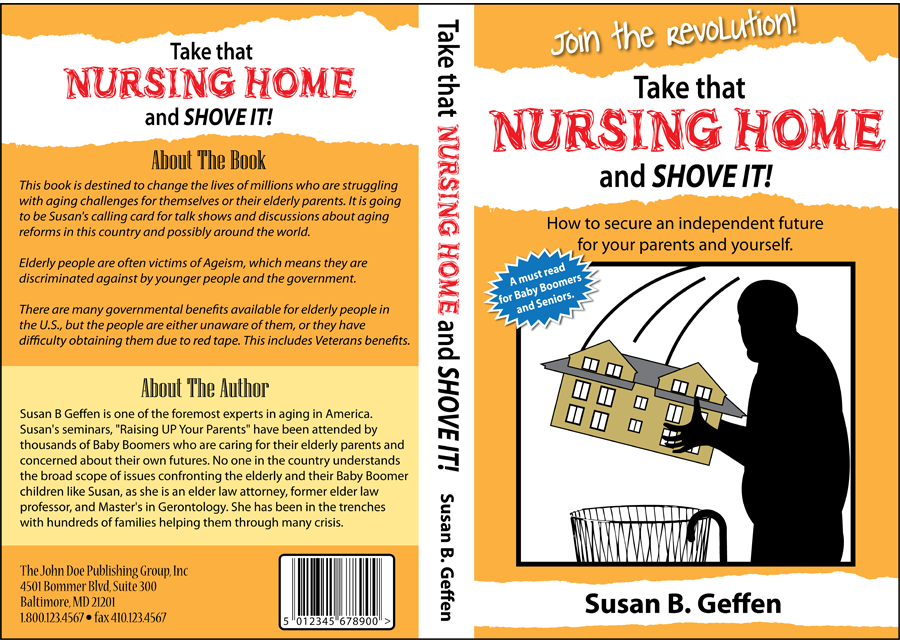 Book Cover Design by Lefky - Entry No. 11 in the Book Cover Design Contest Take that nursing home and shove it! Book Cover Design.