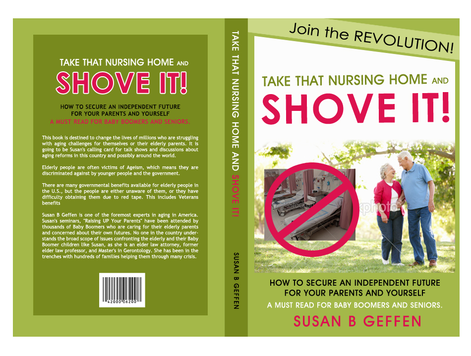 Book Cover Design by elmd - Entry No. 26 in the Book Cover Design Contest Take that nursing home and shove it! Book Cover Design.