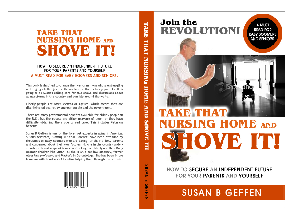 Book Cover Design by elmd - Entry No. 27 in the Book Cover Design Contest Take that nursing home and shove it! Book Cover Design.