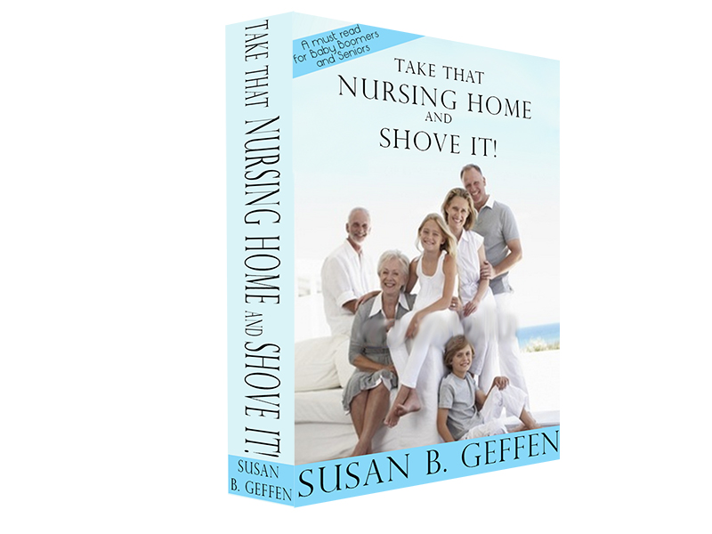 Book Cover Design by Mythos Designs - Entry No. 30 in the Book Cover Design Contest Take that nursing home and shove it! Book Cover Design.