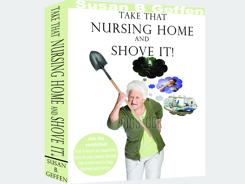 Book Cover Design by Mythos Designs - Entry No. 32 in the Book Cover Design Contest Take that nursing home and shove it! Book Cover Design.