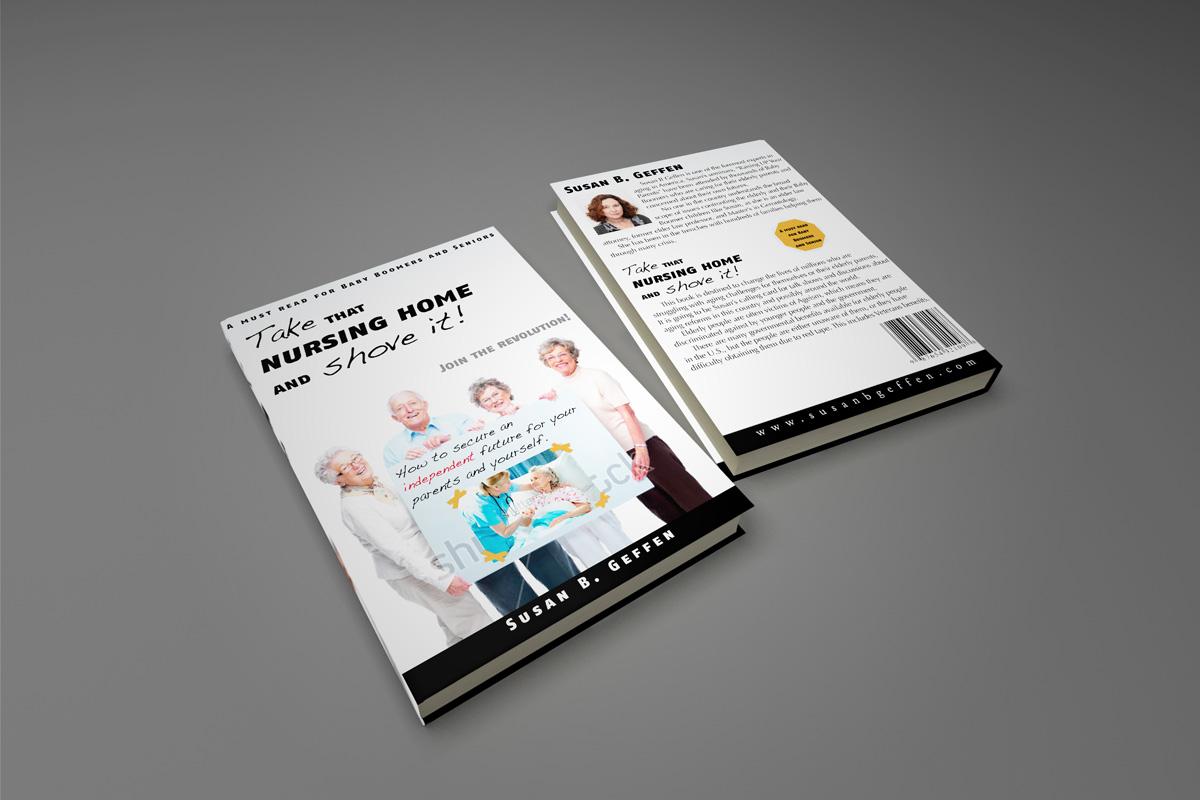Book Cover Design by Pero Derežić - Entry No. 34 in the Book Cover Design Contest Take that nursing home and shove it! Book Cover Design.