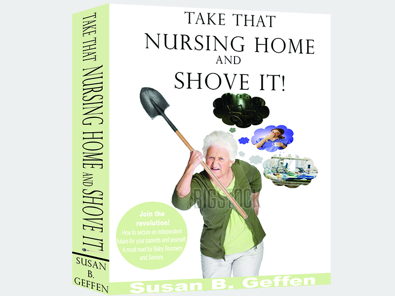 Book Cover Design by Mythos Designs - Entry No. 35 in the Book Cover Design Contest Take that nursing home and shove it! Book Cover Design.