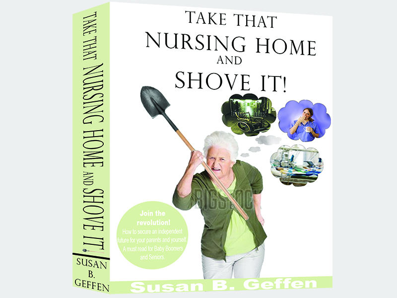 Book Cover Design by Mythos Designs - Entry No. 36 in the Book Cover Design Contest Take that nursing home and shove it! Book Cover Design.