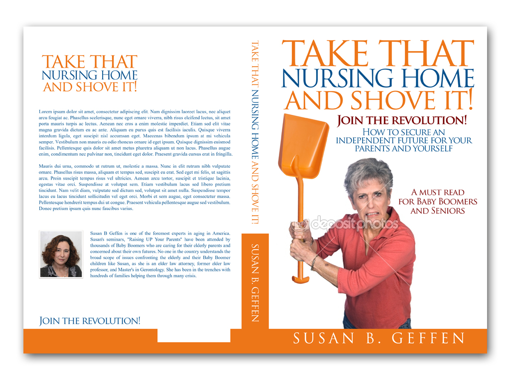 Book Cover Design by Adi Bustaman - Entry No. 46 in the Book Cover Design Contest Take that nursing home and shove it! Book Cover Design.