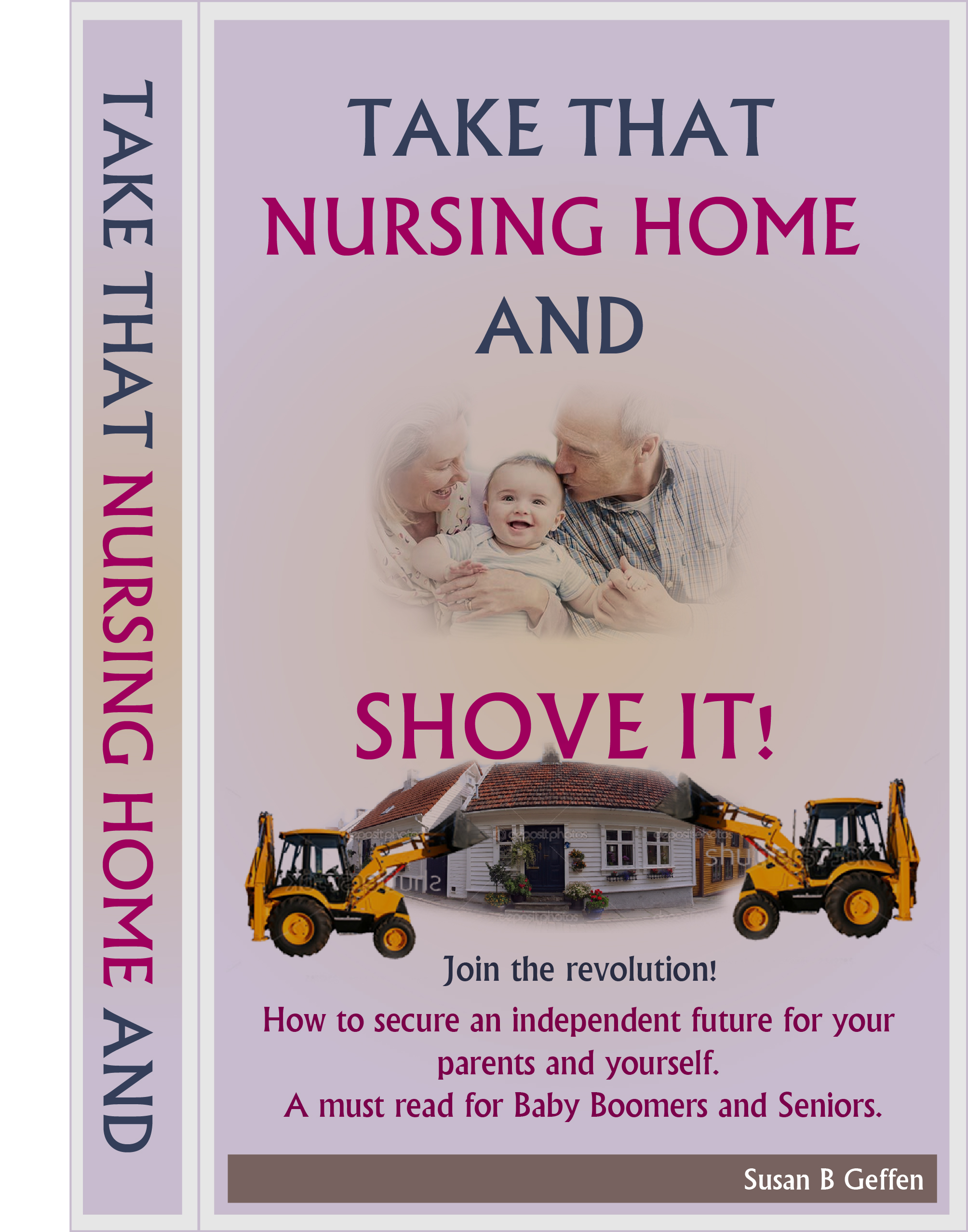 Book Cover Design by 3draw - Entry No. 60 in the Book Cover Design Contest Take that nursing home and shove it! Book Cover Design.