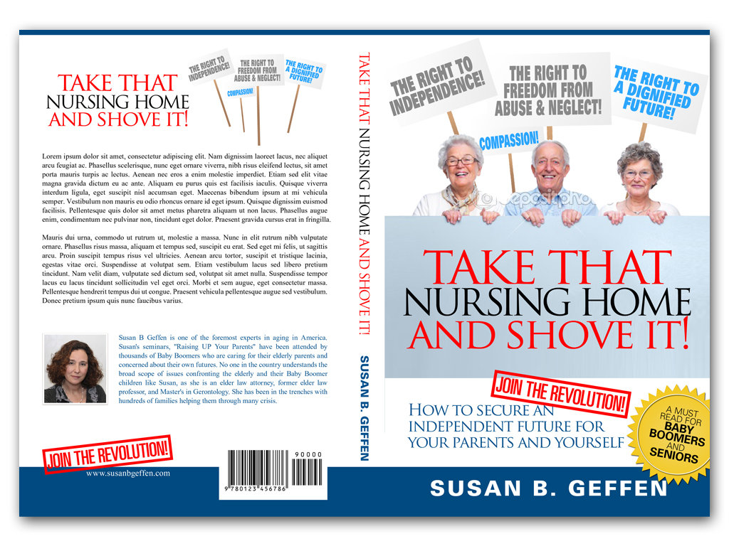 Book Cover Design by Adi Bustaman - Entry No. 94 in the Book Cover Design Contest Take that nursing home and shove it! Book Cover Design.
