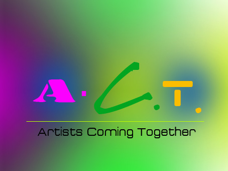 Logo Design by Private User - Entry No. 17 in the Logo Design Contest Creative Logo Design for A.C.T. Artists Coming Together.