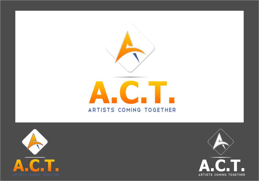 Logo Design by RasYa Muhammad Athaya - Entry No. 71 in the Logo Design Contest Creative Logo Design for A.C.T. Artists Coming Together.