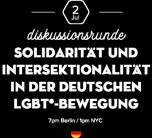 July 2, 2020 – 7pm Berlin / 1pm EST: Diskussionsrunde: Solidarität und Intersektionalität in der deutschen LGBT*-Bewegung