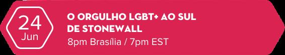 live O ORGULHO LGBT+ AO SUL DE STONEWALL  20:00 Brasília / 7pm NYC