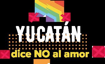 Yucatán dice NO al amor