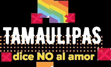 Tamaulipas, dice no al amor