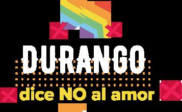 Durango, dice no al amor