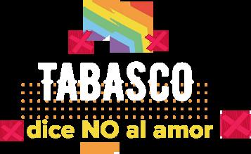 Tabasco, dice no al amor