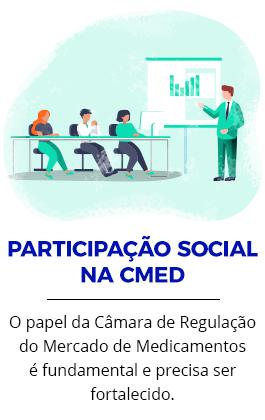 PARTICIPAÇÃO SOCIAL NA CMED | O papel da Câmara de Regulação do Mercado de Medicamentos é fundamental e precisa ser fortalecido.
