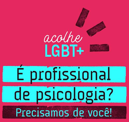 Acolhe LGBT+ - É profissional de psicologia? Precisamos de você!