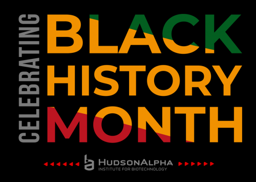 HudsonAlpha Celebrates Black History Month: Recognition & Building A Path Forward