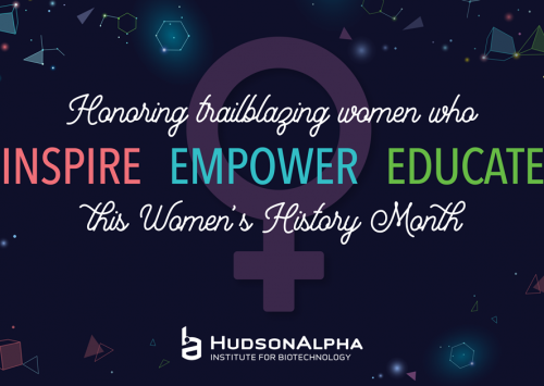HudsonAlpha Celebrates National Women's History Month