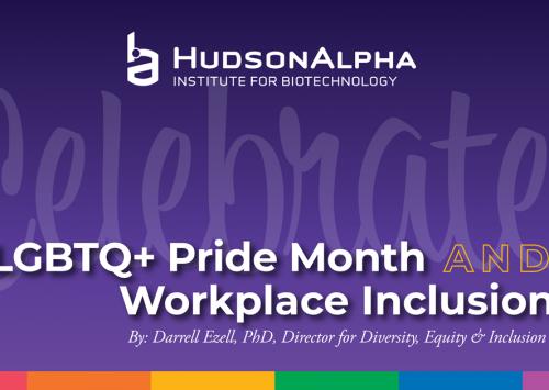 HudsonAlpha Celebrates LGBTQ+ Pride Month & Workplace Inclusion