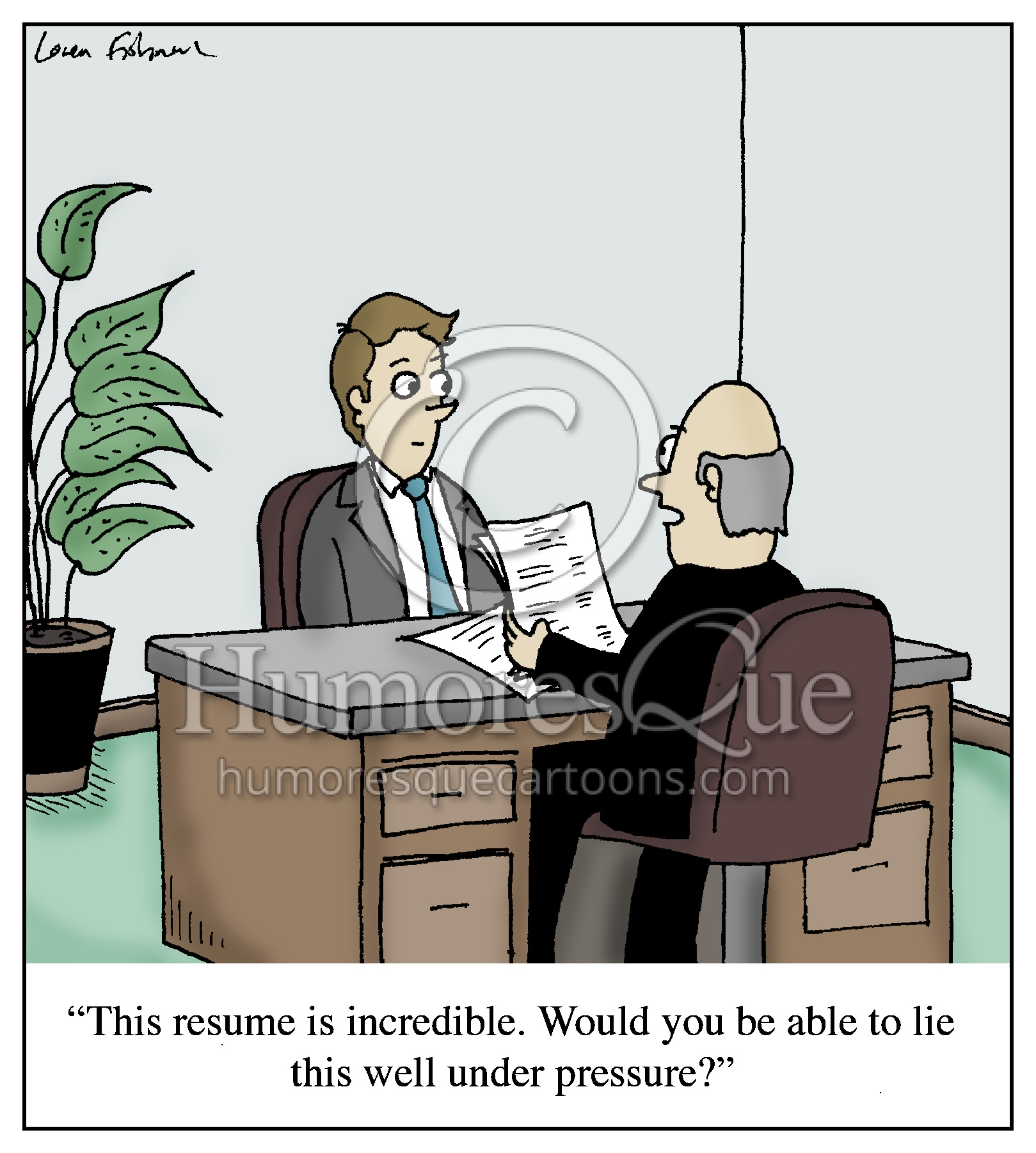 cartoon   u0026quot this resume is incredible  would you be able to lie this well under pressure