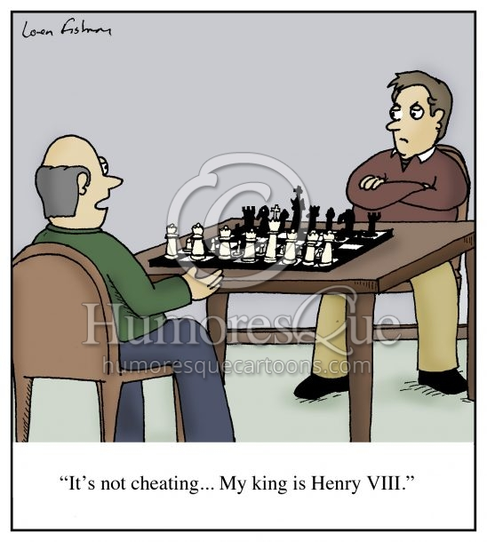 playing chess with six queens like Henry VIII cartoon