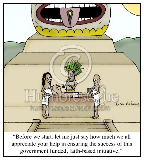 aztec human sacrifice faith-based initiative cartoon
