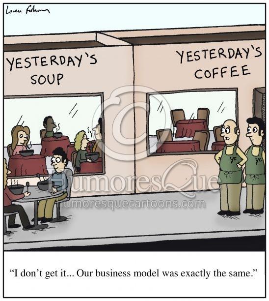 yesterday's coffee business model failure cartoon