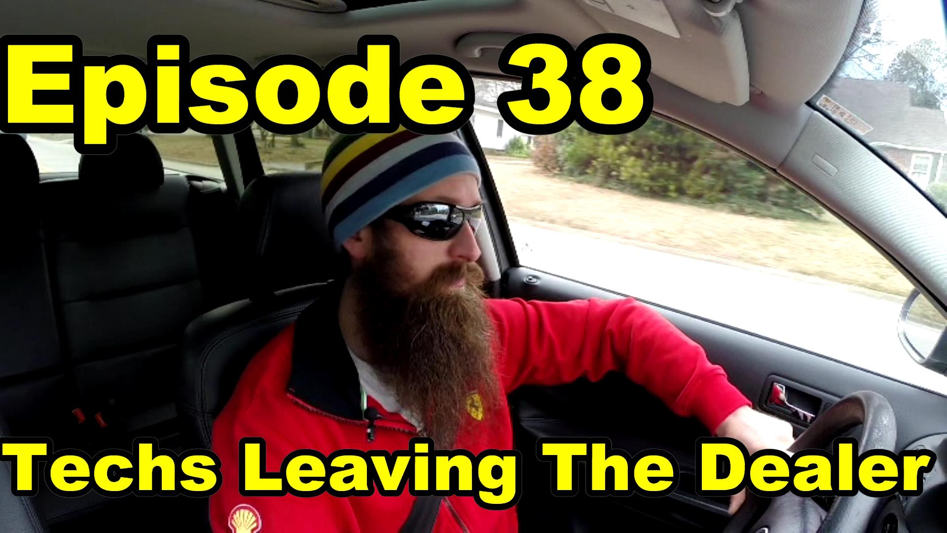 techs leaving dealers episode 38