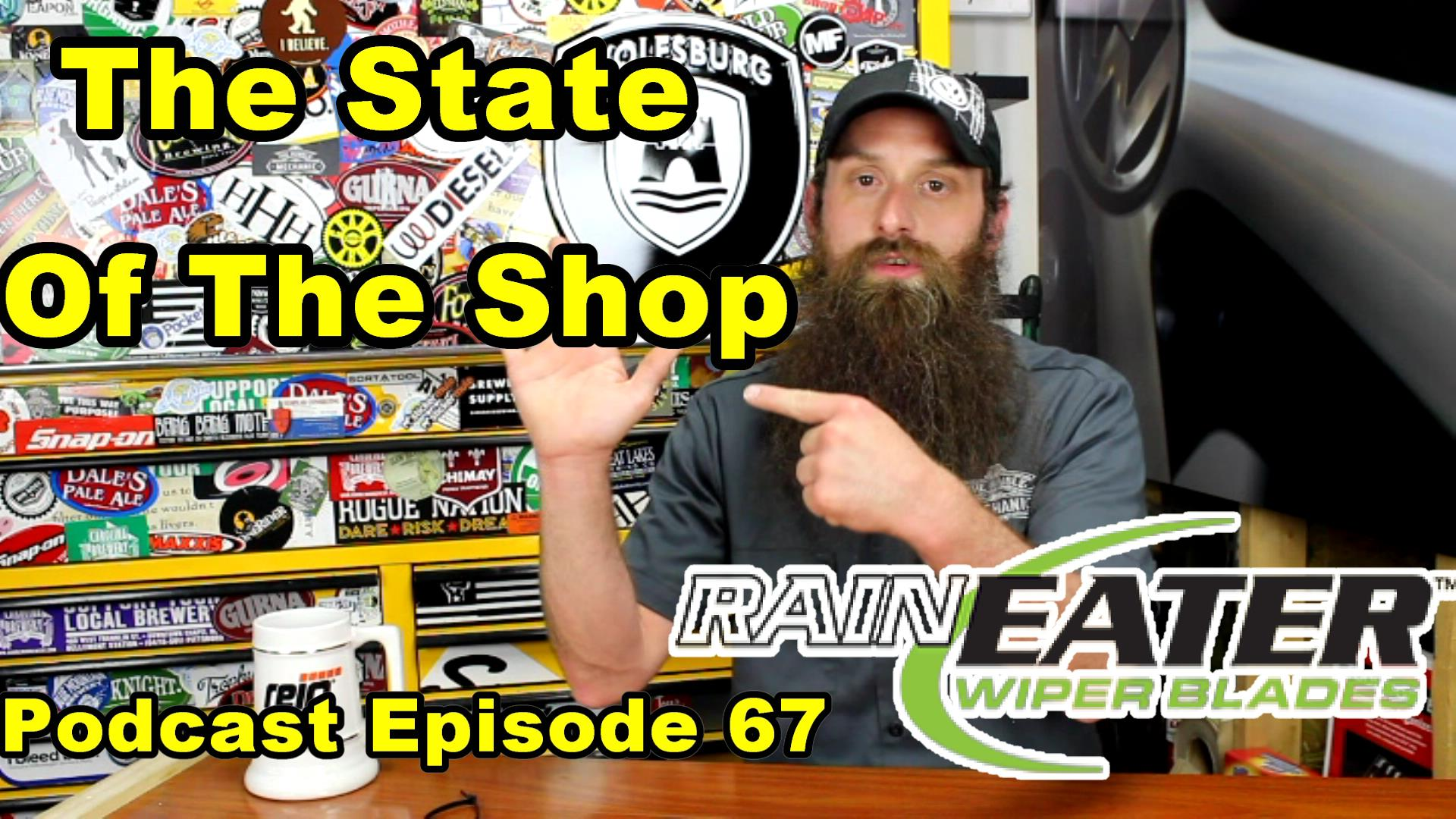 The State Of The Shop ~ audio Podcast Episode 67