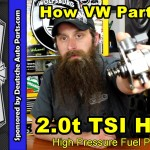 VW and Audi 2.0t TSI High Pressure Fuel Pumps Fail (HPFP)