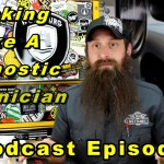 Thinking Like A Automotive Diagnostic Technician ~ Podcast Episode 62