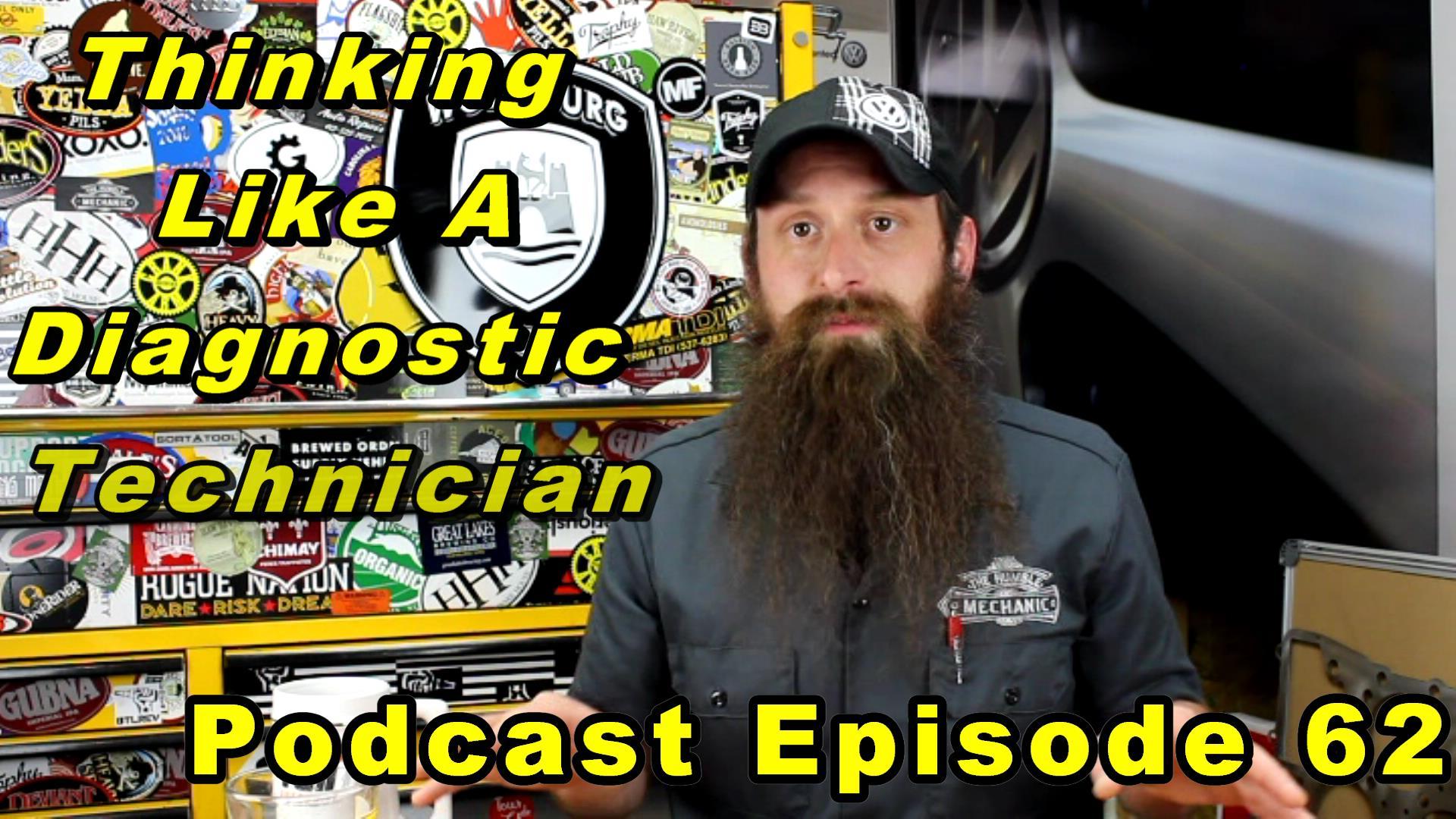 Thinking Like A Automotive Diagnostic Technician ~ Podcast Episode 62