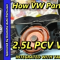 How VW Parts Fail ~ 2.5L Valve Cover with PCV Valve
