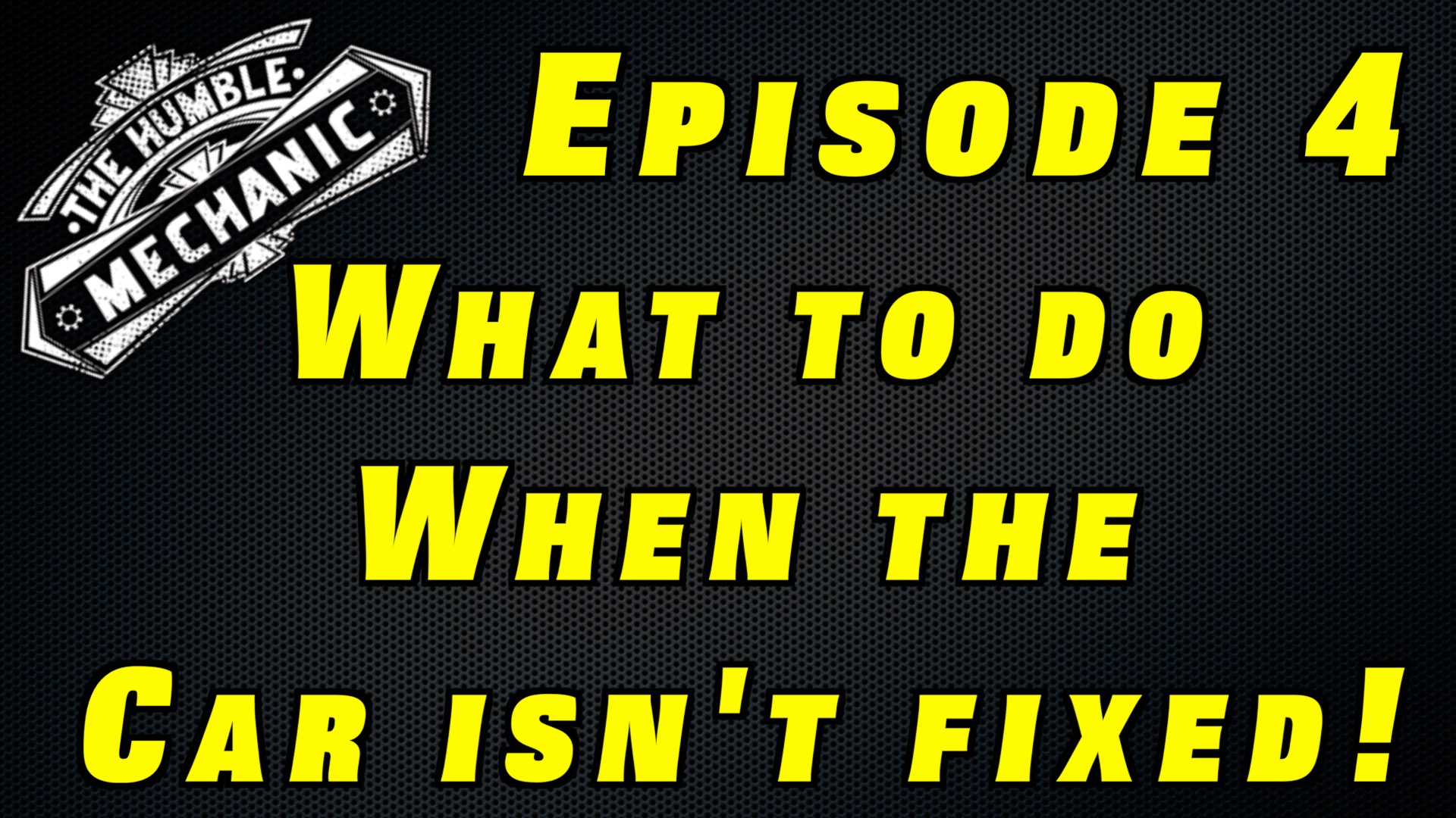 Episode 4 – What To Do When Your Car Is Not Fixed Right