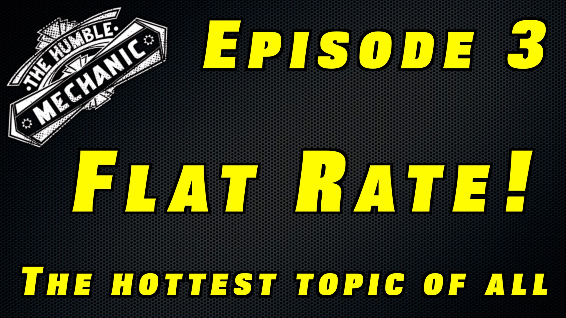 Automotive podcast episode 3 Flat Rate