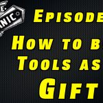 How to Buy Tools as a Gift ~ Audio Podcast Episode 15