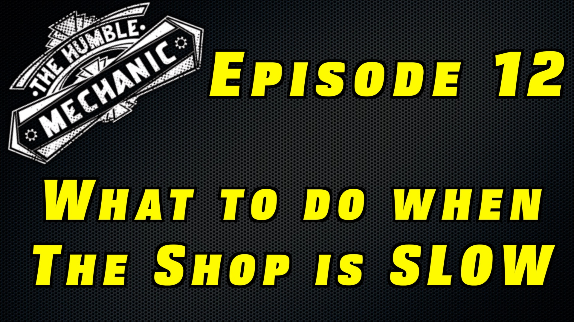 What To Do When The Shop Is Slow ~ Podcast Episode 12