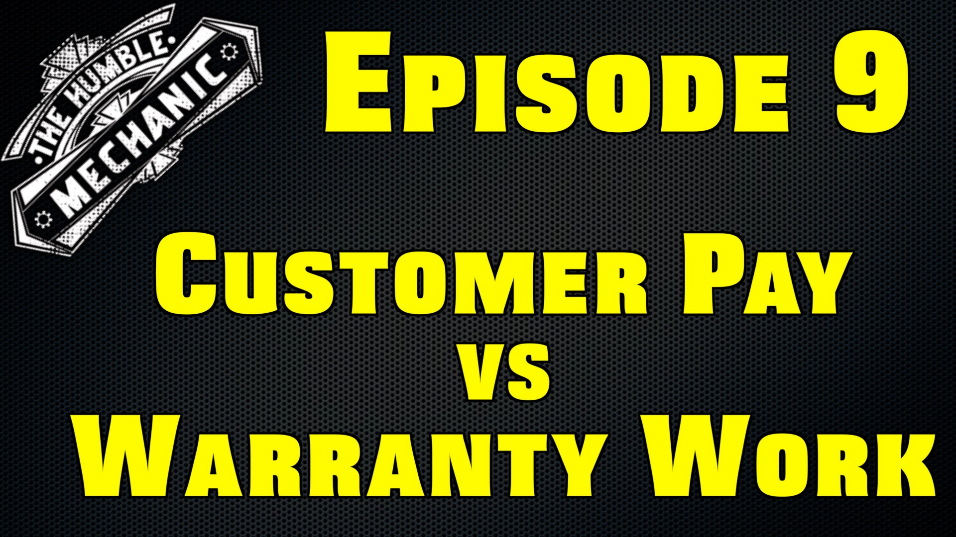 Customer Pay VS Warranty Work ~ Audio Podcast Episode 9