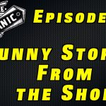 Funny Stories From The Shop ~ Audio Podcast Episode 24