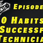 10 Habits of Successful Technicians ~ Audio Podcast Episode 23
