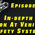 In-depth Look At Vehicle Safety Systems ~ Audio Podcast Episode 39