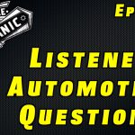 Viewer Automotive Questions ~ Audio Podcast Episode 44