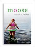 <EM>Moose: A Memoir of Fat Camp</EM>