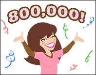 800,000 HG Subscribers?!? YOWSA!