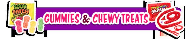 GUMMIES & CHEWY TREATS